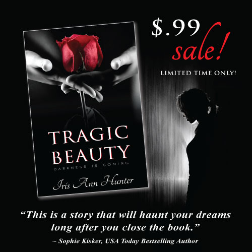 Im Just Sending You A Little Note To Let Know Tragic Beauty Is On Sale For 99 As Of Midnight Last Night My Book Was Lucky Enough Be